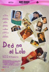 """Ded Na Si Lolo"" directed by Soxie Topacio"