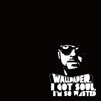 "Album art of Wallpaper's single ""I Got Soul, I'm So Wasted"""