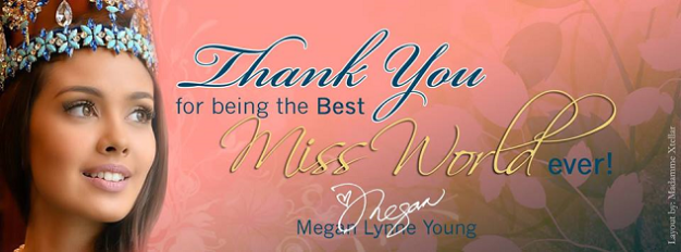 When Megan Young made the commitment of being the best Miss World ever in Bali last year, she took every single word to heart. (Banner courtesy of Madamme Xtellar)
