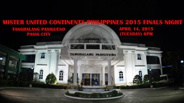 The national finals for Mister United Continents Philippines 2015 will happen on April 14 at Tanghalang Pasigueno.