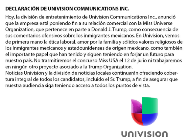 The statement of Univision when their Entertainment Division group ended ties with Miss Universe Organization