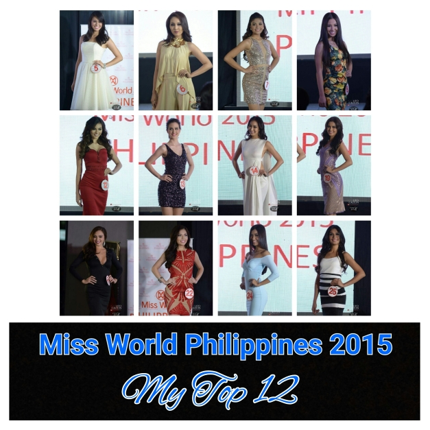 My Top 12 for Miss World Philippines 2015 arranged according to their pin numbers (Photo credit: Lito Caleon)